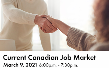 Current Canadian Job Market Environment March 9 6pm to 7:30pm