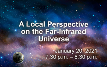 A Local Perspective on the Far-Infrared Universe - Jan 20 at 7:30 p.m.